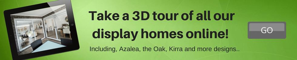 Take a 3D tour of all our display homes online!