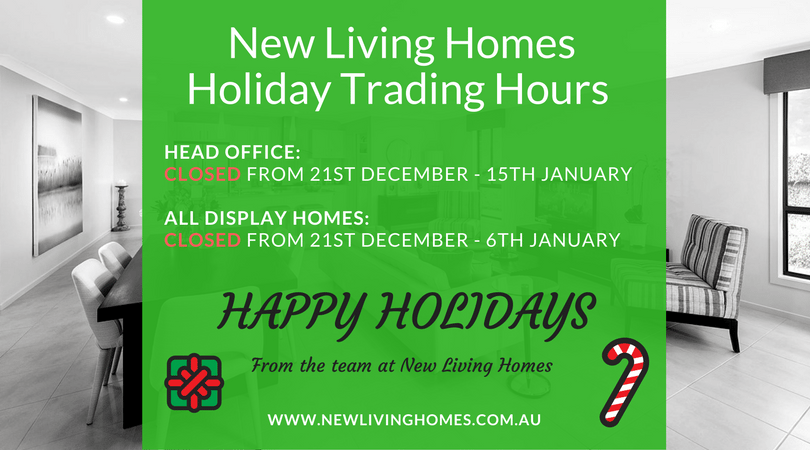 New Living Homes Holiday Trading Hours